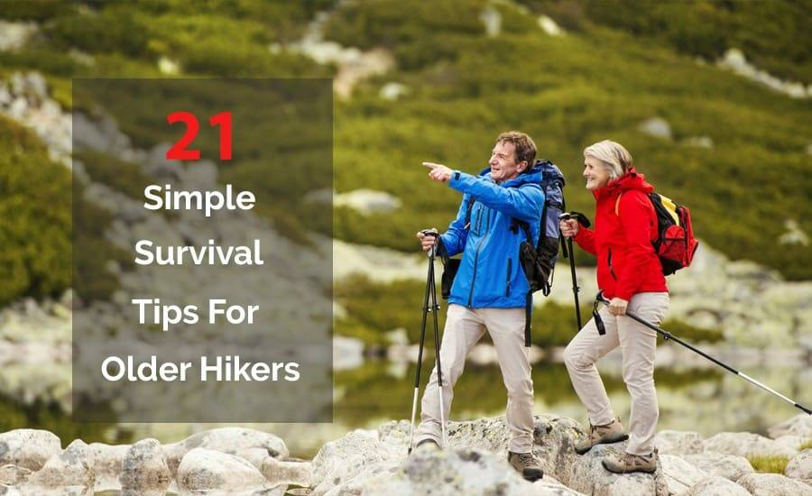 21 Simple Survival Tips For Hikers Over 50 - Old Geezer Hiking