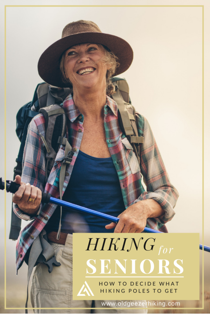 hiking for seniors how to decide what hiking poles to get woman holding hiking poles